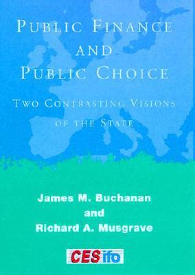Public Finance and Public Choice By Buchanan, James M./ Musgrave, Richard Abel