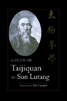 A Study of Taijiquan By Sun, Lutang/ Cartmell, Tim (TRN)/ Lutang, Sun/ Cartmell, Tim