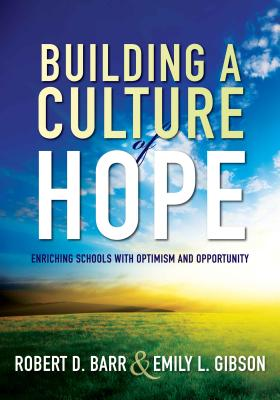 Building a Culture of Hope By Barr, Robert/ Gibson, Emily L.